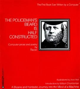 Racter - The Policeman's Beard is Half Constructed